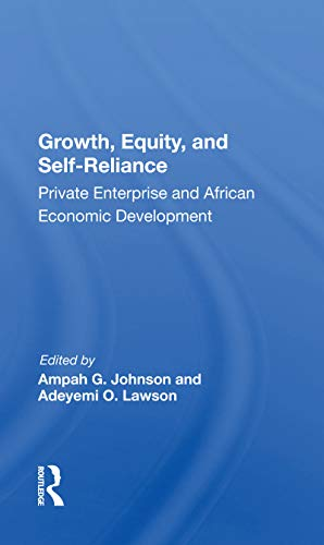 Growth, Equity, And Self-reliance: Private Enterprise And African Economic Development