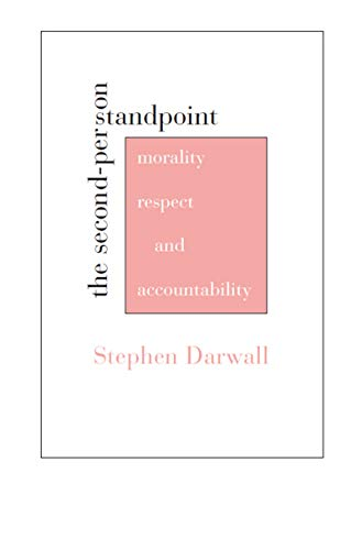 The Second-Person Standpoint: Morality, Respect, and Accountability (English Edition)