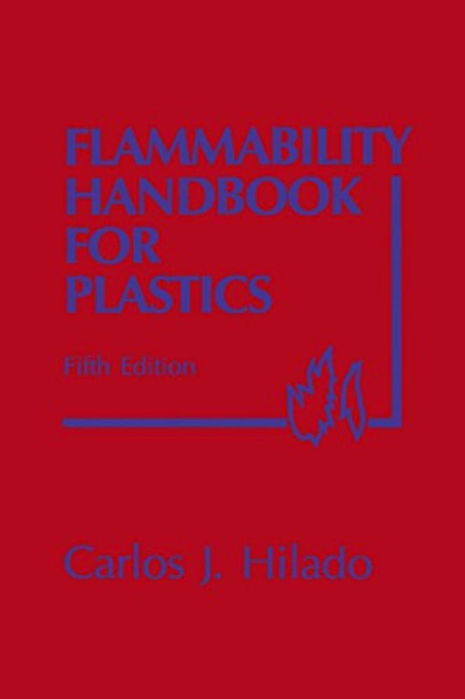 出撃者ボード頑張るFlammability Handbook for Plastics (English Edition)