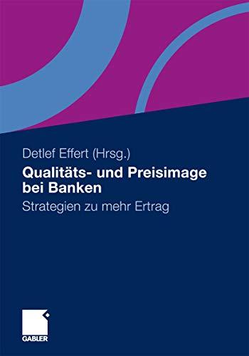 Qualitäts- und Preisimage bei Banken: Strategien zu mehr Ertrag