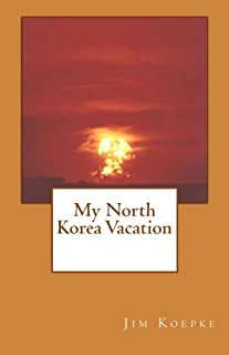My North Korea Vacation