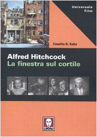 Alfred Hitchcock. La finestra sul cortile