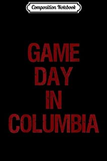 Composition Notebook: Game Day in Columbia South Carolina - SC Football Sports Fan  Journal/Notebook Blank Lined Ruled 6x9 100 Pages