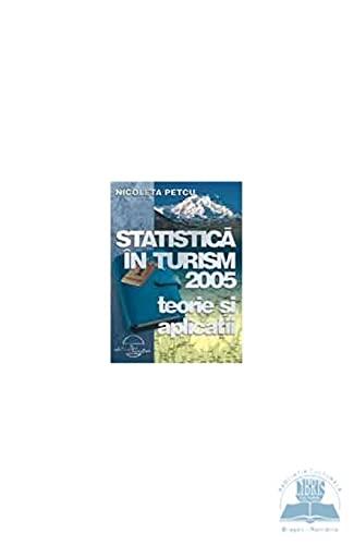 Statistica In Turism 2005. Teorie Si Aplicatii