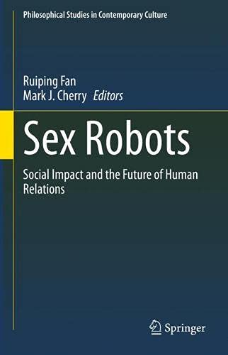 Sex Robots: Social Impact and the Future of Human Relations: 28