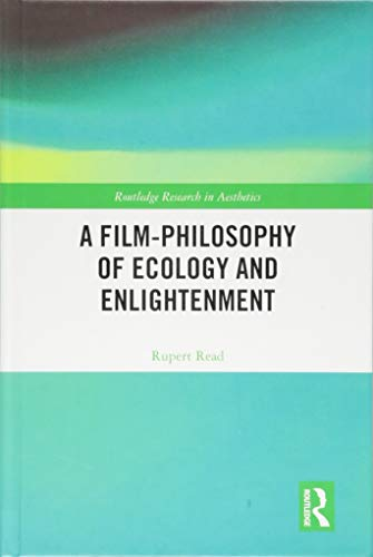 A Film-Philosophy of Ecology and Enlightenment (Routledge Research in Aesthetics)