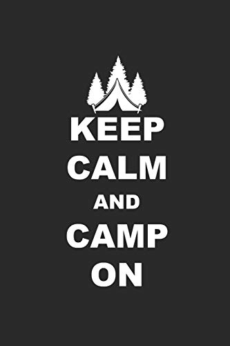 KEEP CALM AND CAMP ON: Camping Outdoor Notebook Camper dotted Notizbuch Planer 6x9 Punkteraster