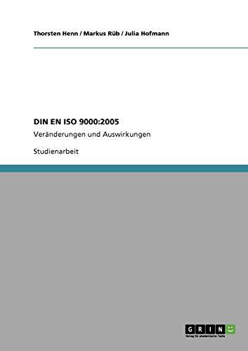 Qualitätsmanagementsysteme. Grundlagen und Begriffe: DIN EN ISO 9000:2005: Veränderungen und Auswirkungen