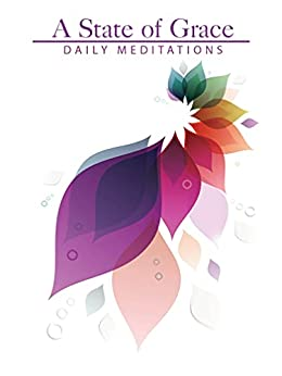 A State Of Grace : Daily Meditations by [The Augustine Fellowship]