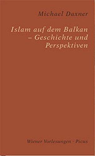Islam auf dem Balkan. Realitäten, Ängste und Projektionen (Wiener Vorlesungen)