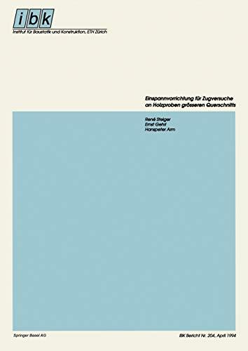 Einspannvorrichtung für Zugversuche an Holzproben größeren Querschnitts (Institut für Baustatik und Konstruktion) (German Edition) (Institut für Baustatik und Konstruktion (204), Band 204)