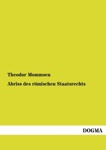 Abriss des roemischen Staatsrechts PDF Books