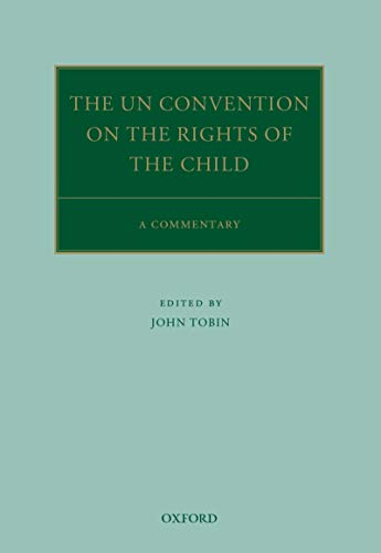 The UN Convention on the Rights of the Child: A Commentary (Oxford Commentaries on International Law) (English Edition)