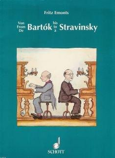 VON BARTOK BIS STRAWINSKY - arrangiert für Klavier [Noten / Sheetmusic] Komponist: EMONTS FRITZ