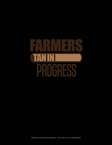 Farmers Tan In Progress: Graph Paper Notebook - 0.25 Inch (1/4