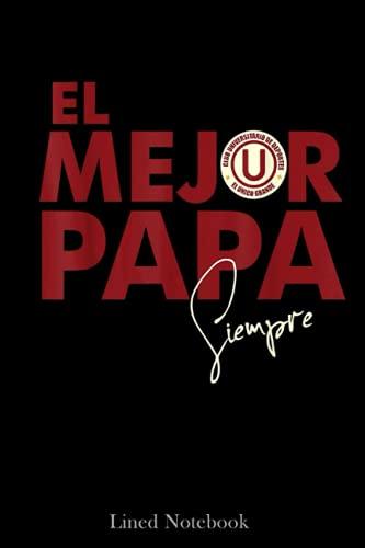 Camiseta Peru Dale U! Father´s day Peruvian Soccer Lined Notebook: Blank Journal...