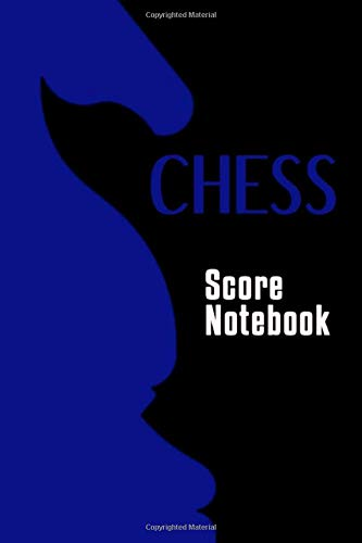 Chess Score Notebook: Track Your Moves, 100 Games 90 Moves, Chess Score Sheet, Chess Records, Chess Scorebook, Chess Notation Pad, Perfect Gift For Chess Lovers