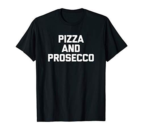 Pizza & Prosecco T-Shirt Funny Spruch Lebensmittel Sarkastisch Neuheit
