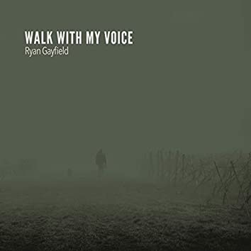 Walk with My Voice