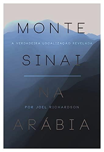 Monte Sinai na Arabia: A verdadeira localização revelada