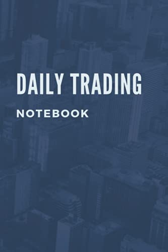 Daily Trading Notebook: Daily Investor Market Notebook / Lined Notebook For Trader / (6 x 9 Inches), Matte Finish Cover