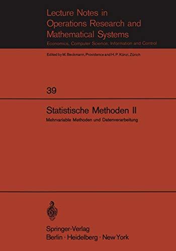 Statistische Methoden II: Mehrvariable Methoden und Datenverarbeitung (Lecture Notes in Economics and Mathematical Systems, 39, Band 39)