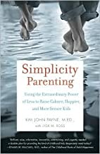 Simplicity Parenting Publisher: Ballantine Books