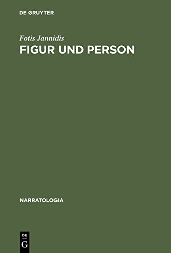 Figur und Person: Beitrag zu einer historischen Narratologie (Narratologia 3)