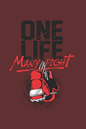 """One Life Many Fight: Cool Boxing Log Books For Everyday use Gym Owner Boxer Instructor Notes exactly (6""""x9"""") Size Notebook to write in"""