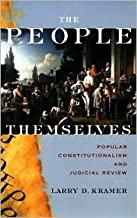 The People Themselves: Popular Constitutionalism and Judicial Review by Kramer, Larry D. published by Oxford University Press, USA Hardcover