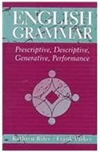 English Grammar: Prescriptive, Descriptive, Generative, Performance