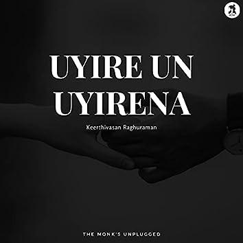 Uyire Un Uyirena