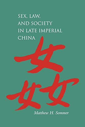 Sex, Law, and Society in Late Imperial China (Law,...