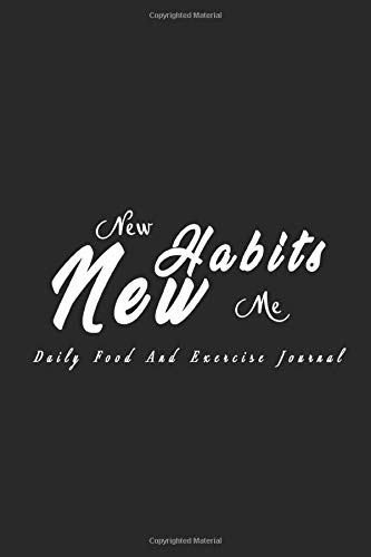 New Habits New Me: Journal Health and Fitness Planner Workout Log, Workout Exercise Notebook, fitness tracker (120 pages, 6x9 in)