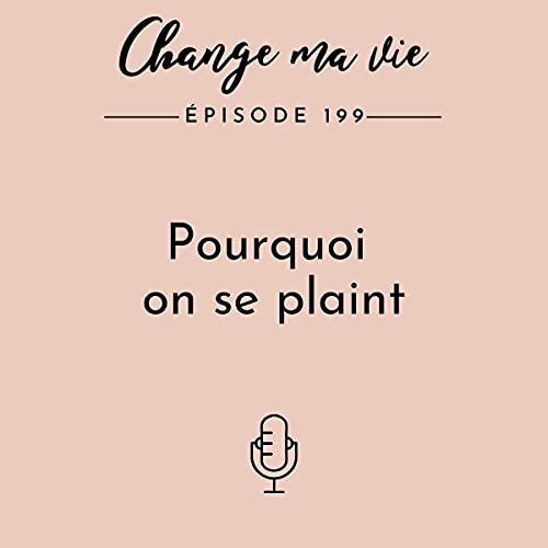 Pourquoi on se plaint Audiobook By Clotilde Dusoulier cover art
