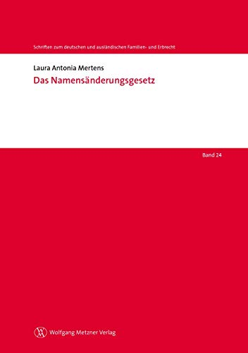 Das Namensänderungsgesetz (Schriften zum deutschen und ausländischen Familien- und Erbrecht)