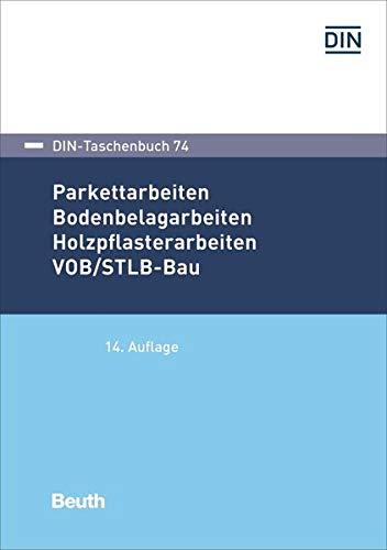 Parkettarbeiten, Bodenbelagarbeiten, Holzpflasterarbeiten (DIN-Taschenbuch)