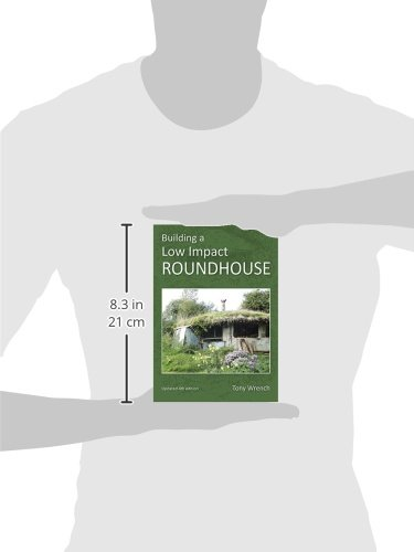 Building a Low Impact Roundhouse, 4th Edition