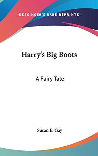 Harry's Big Boots: A Fairy Tale