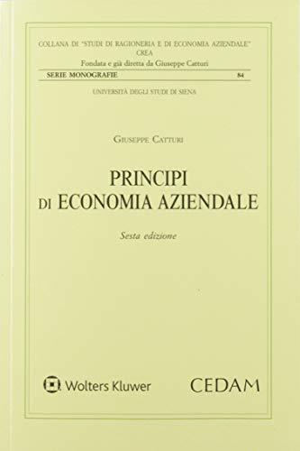 Principi di economia aziendale. L'azienda universale. L'idea forza, la morfologia e la fisiologia