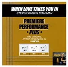 Premiere Performance Plus - When Love Takes You In