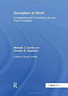 Deception at Work: Investigating and Countering Lies and Fraud Strategies