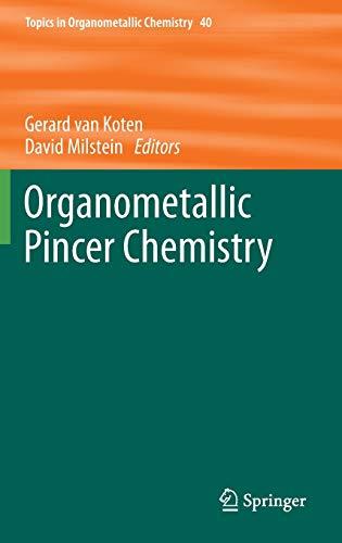 Organometallic Pincer Chemistry (Topics in Organometallic Chemistry (40), Band 40)