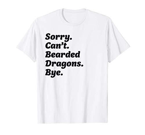 Dragón barbudo Lo siento no puede divertido lagarto y reptil Camiseta