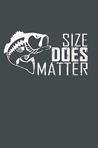 Size Does Matter: Best Funny Gift For Size Does Matter Fishing Trout Bass Lovers Men Women - Journal/Notebook 6x9 - 102 Pages