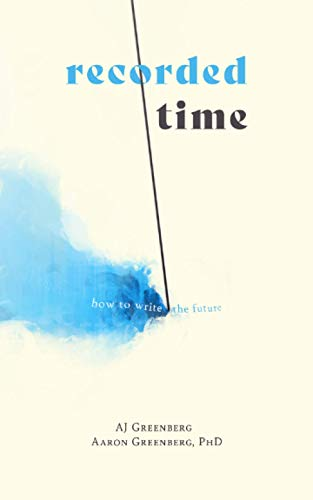Recorded Time: How to Write the Future