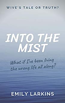 Into the Mist by [Emily Larkins]