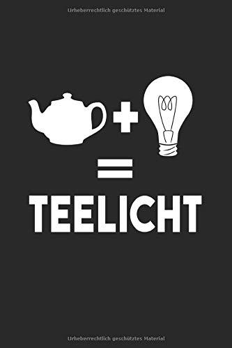 Teelicht: Tee Humor Geschenke Notizbuch liniert (A5 Format, 15,24 x 22,86 cm, 120 Seiten)