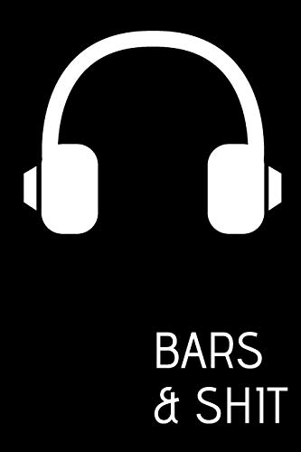 Bars & Shit: Lyrics Notebook - College Rule Lined Music Writing Journal Gift Music Lovers (Songwriters Journal)
