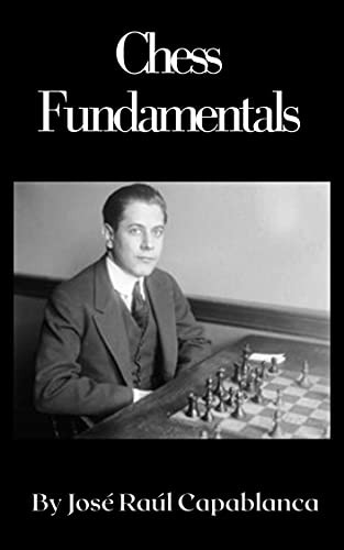 Chess Fundamentals (Annotated) (English Edition)